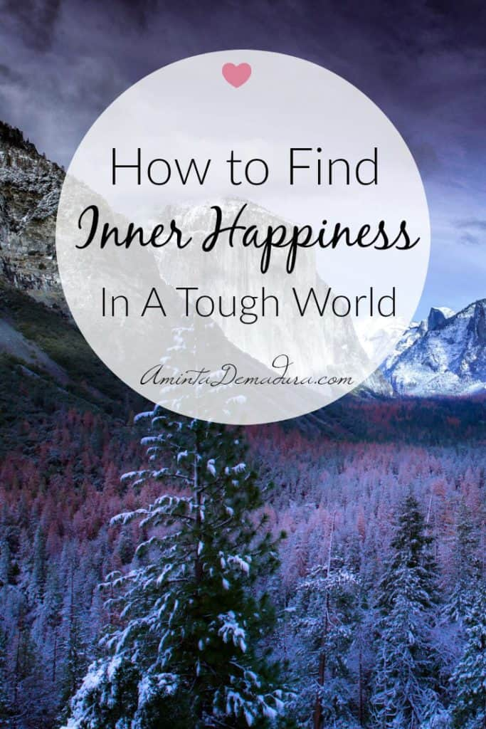 How to Find Inner Happiness in a Tough World