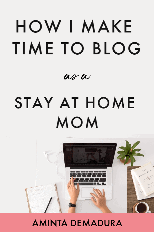 make time to blog stay at home mom-min