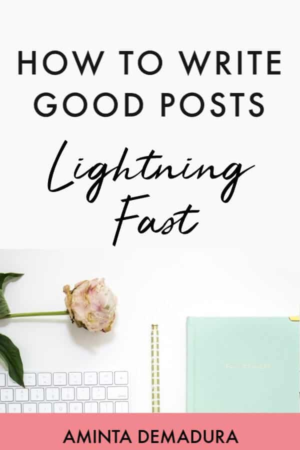How to Write Good Blog Posts Lightning Fast